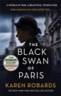 The Black Swan of Paris : The heart-breaking, gripping historical thriller for fans of Heather Morris - Book
