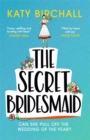 The Secret Bridesmaid : The best laugh-out-loud romantic comedy of 2021 - Book