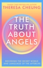 The Truth about Angels : Decoding the secret world and language of the afterlife - Book