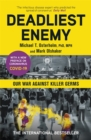 Deadliest Enemy : Our War Against Killer Germs - Book