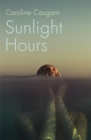 Sunlight Hours : Three women united by the secrets of a river . . . - Book