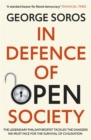 In Defence of Open Society : The Legendary Philanthropist Tackles the Dangers We Must Face for the Survival of Civilisation - Book