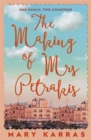 The Making of Mrs Petrakis : a novel of one family and two countries - Book