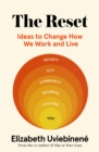 The Reset : Ideas to Change How We Work and Live - eBook
