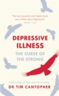 Depressive Illness : The Curse Of The Strong - eBook