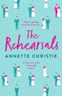 The Rehearsals : An unforgettable romantic comedy about a couple forced to keep repeating the worst day of their lives... - Book