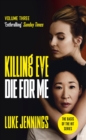 Killing Eve: Die For Me : The basis for the BAFTA-winning Killing Eve TV series - eBook