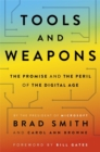 Tools and Weapons : The first book by Microsoft CLO Brad Smith, exploring the biggest questions facing humanity about tech - Book