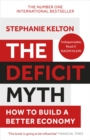 The Deficit Myth : Modern Monetary Theory and How to Build a Better Economy - eBook