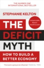 The Deficit Myth : Modern Monetary Theory and How to Build a Better Economy - Book
