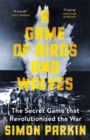 A Game of Birds and Wolves : The Secret Game that Revolutionised the War - Book