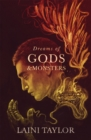 Dreams of Gods and Monsters : The Sunday Times Bestseller. Daughter of Smoke and Bone Trilogy Book 3 - Book