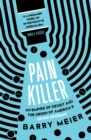 Pain Killer : An Empire of Deceit and the Origins of America s Opioid Epidemic - eBook