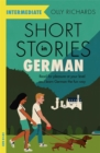 Short Stories in German for Intermediate Learners : Read for pleasure at your level, expand your vocabulary and learn German the fun way! - Book