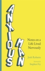 Anxious Man : Notes on a life lived nervously - Book