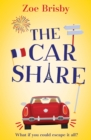 The Car Share : An absolutely IRRESISTIBLE feel-good novel about second chances - eBook