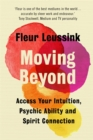 Moving Beyond : Access Your Intuition, Psychic Ability and Spirit Connection - Book
