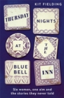 Thursday Nights at the Bluebell Inn : Six ordinary women tell their hidden stories of love and loss - Book