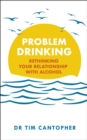 Problem Drinking : Rethinking Your Relationship with Alcohol - Book