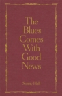 The Blues Comes With Good News : The perfect gift for the poetry lover in your life - Book