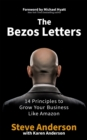 The Bezos Letters : 14 Principles to Grow Your Business Like Amazon - Book