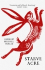 Starve Acre : 'His best novel so far' The Times - Book