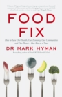 Food Fix : How to Save Our Health, Our Economy, Our Communities and Our Planet   One Bite at a Time - eBook
