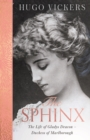 The Sphinx : The Life of Gladys Deacon   Duchess of Marlborough - eBook