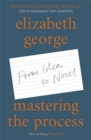Mastering the Process : From Idea to Novel - Book