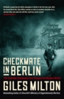 Checkmate in Berlin : The Cold War Showdown that Shaped the Modern World - Book