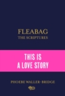 Fleabag: The Scriptures : The Sunday Times Bestseller - eBook