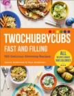 Twochubbycubs Fast and Filling : 100 Delicious Slimming Recipes - eBook