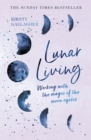 Lunar Living : Working with the Magic of the Moon Cycles - Book