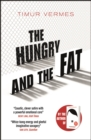 The Hungry and the Fat : A bold new satire by the author of LOOK WHO'S BACK - Book