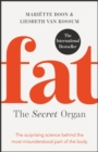 Fat: the Secret Organ : The surprising science behind the most misunderstood part of the body - Book
