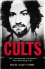 Cults : The World's Most Notorious Cults - Book