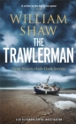 The Trawlerman : a Dungeness mystery starring DS Alexandra Cupidi - Book