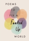 Poems to Fix a F**ked Up World - eBook