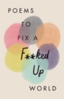 Poems to Fix a F**ked Up World - Book