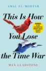 This is How You Lose the Time War - eBook