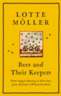 Bees and Their Keepers : Through the seasons and centuries, from waggle-dancing to killer bees, from Aristotle to Winnie-the-Pooh - eBook