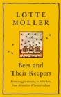 Bees and Their Keepers : Through the seasons and centuries, from waggle-dancing to killer bees, from Aristotle to Winnie-the-Pooh - Book
