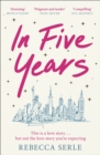 In Five Years : The most heartbreaking novel you'll read this year! - eBook