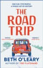 The Road Trip : The heart-warming new novel from the author of The Flatshare and The Switch - Book