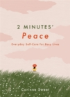 2 Minutes' Peace : Everyday Self-Care for Busy Lives - Book
