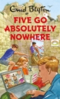 Five Go Absolutely Nowhere - Book