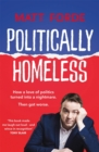Politically Homeless : THE LAUGH-OUT-LOUD POLITICAL BOOK OF THE YEAR - eBook