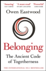 Belonging : The Ancient Code of Togetherness - Book