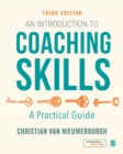 An Introduction to Coaching Skills : A Practical Guide - Book