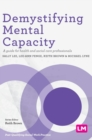 Demystifying Mental Capacity : A guide for health and social care professionals - Book